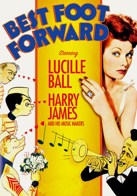 BEST FOOT FORWARD – Lucille Ball/Harry James (1943)