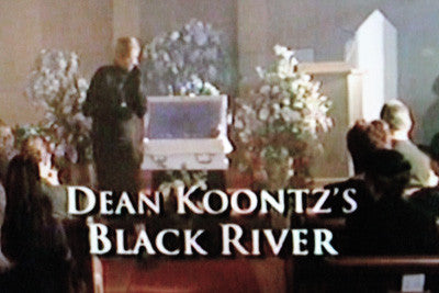 DEAN KOONTZ'S BLACK RIVER (FOX-TVM 7/6/01) - Rewatch Classic TV - 1