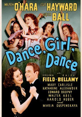 DANCE, GIRL, DANCE - Maureen O'Hara/Lucille Ball (1940)
