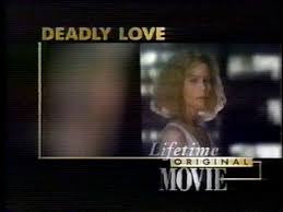 DEADLY LOVE (LIFETIME-TVM 1995)