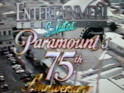 ENTERTAINMENT THIS WEEK SALUTES PARAMOUNT'S 75TH ANNIVERSARY (1987) - Rewatch Classic TV