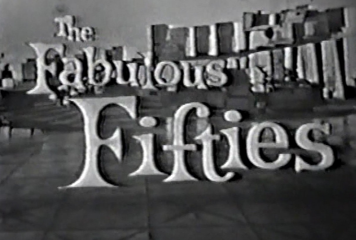Two-hour CBS television special, The Fabulous Fifties aired January 31, 1960. A review of the previous decade through musical and comedy skits, commentary and news clips. Available on DVD from www.RewatchClassicTV.com.
