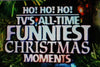 HO! HO! HO! TVS ALL-TIME FUNNIEST CHRISTMAS MOMENTS (FOX 12/18/95) - Rewatch Classic TV - 1