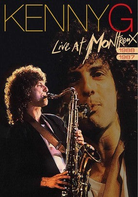 KENNY G: LIVE AT MONTREUX: 1987 & 1988