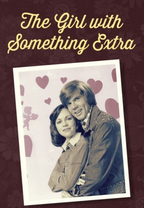 THE GIRL WITH SOMETHING EXTRA (NBC 9/14/73-3/15/74) UNCUT/HD QUALITY