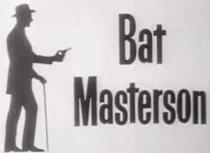 BAT MASTERSON – THE COMPLETE SERIES (NBC 1958-61)