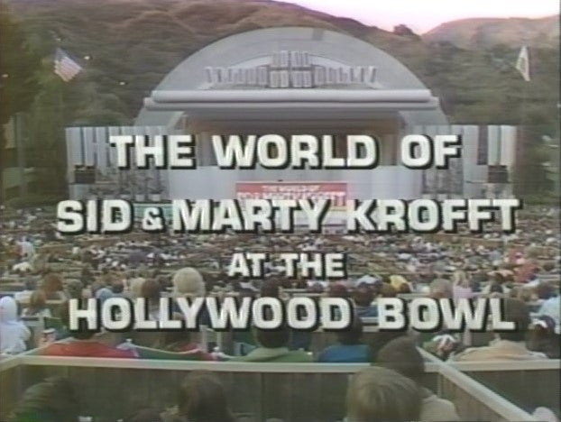 THE WORLD OF SID & MARTY KROFFT AT THE HOLLYWOOD BOWL (11/24/73)
