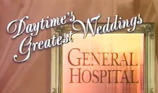 GENERAL HOSPITAL GREATEST WEDDINGS (1993)
