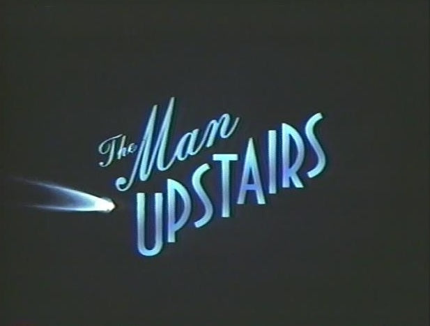 THE MAN UPSTAIRS (CBS-TVM 12/6/92)