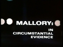 MALLORY: CIRCUMSTANTIAL EVIDENCE (NBC 2/8/76)