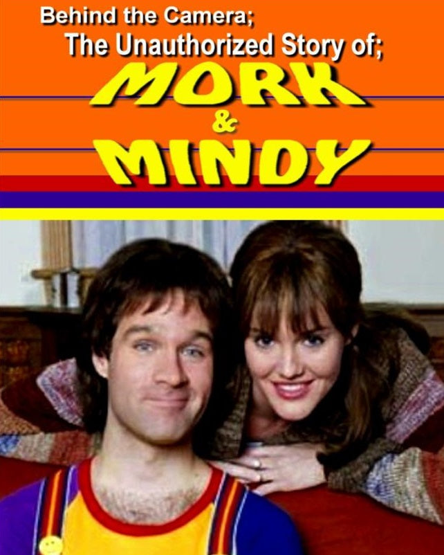 BEHIND THE CAMERA: THE UNAUTHORIZED STORY OF MORK & MINDY (NBC-TVM 4/4/05)