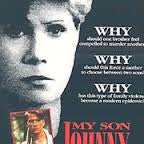 My Son Johnny is a 1991 fact-based psychodrama about a sensitive 16-yaer-old boy (Corin Nemec) who murders his older bad seed brother (Rick Schroder) after years of physical and mental torture and their mother (Michele Lee) who was always torn between them. This film is available on DVD from RewatchClassicTV.com