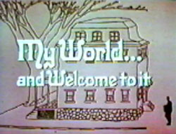 MY WORLD...AND WELCOME TO IT (NBC 1969-70)