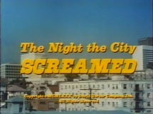 THE NIGHT THE CITY SCREAMED (ABC-TVM 12/14/80)