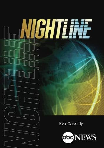 NIGHTLINE: EVA CASSIDY (ABC NEWS 7/4/2001 + 8/15/2002)