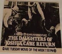 THE DAUGHTERS OF JOSHUA CABE RETURN (ABC-TVM 1/28/75)