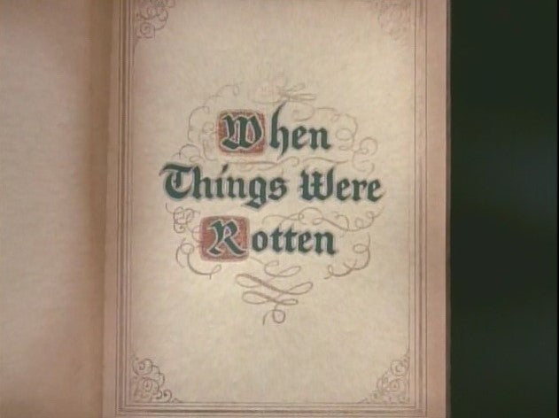 WHEN THINGS WERE ROTTEN (ABC 1975)
