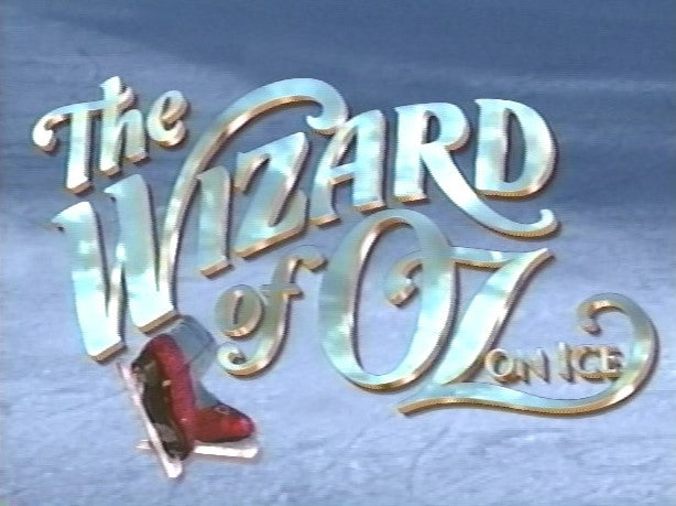 THE WIZARD OF OZ: ON ICE (CBS 2/27/96)