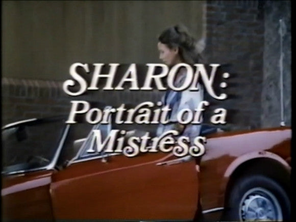 SHARON: PORTRAIT OF A MISTRESS (NBC-TVM 10/31/77)