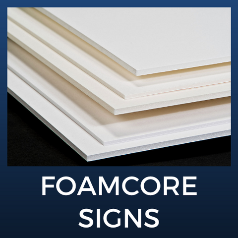 Foamcore Signs