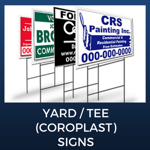 Yard/Tee (Coroplast) Signs