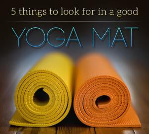 5 Things To Look For in a Good Yoga Mat