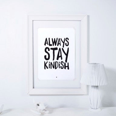 ALWAYS STAY KINDISH