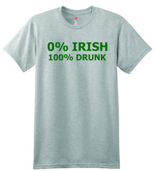 0 Percent Irish 100 Percent Drunk