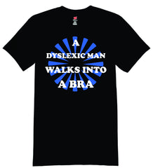 A dyslexic man walks into a bra