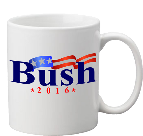 Bush in 2016 or Anyone But Bush Coffee Mug