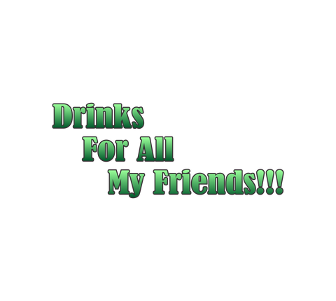 Drinks For All My Friends