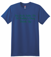 FOR FECK SAKE ITS ST PADDY'S DAY T-Shirt