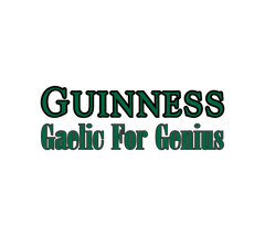 Guinness Gaelic for Genius