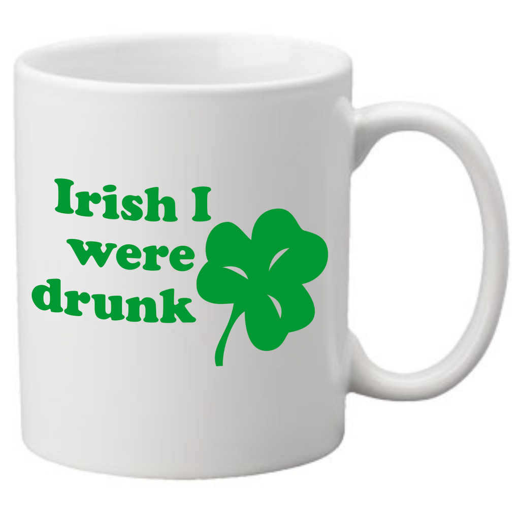 Irish I were drunk Coffee Mug