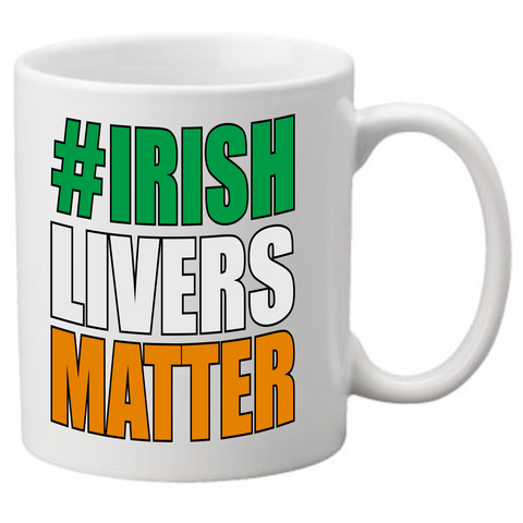 Irish Livers Matter Coffee Mug