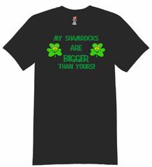 My shamrocks are bigger than yours T-shirt