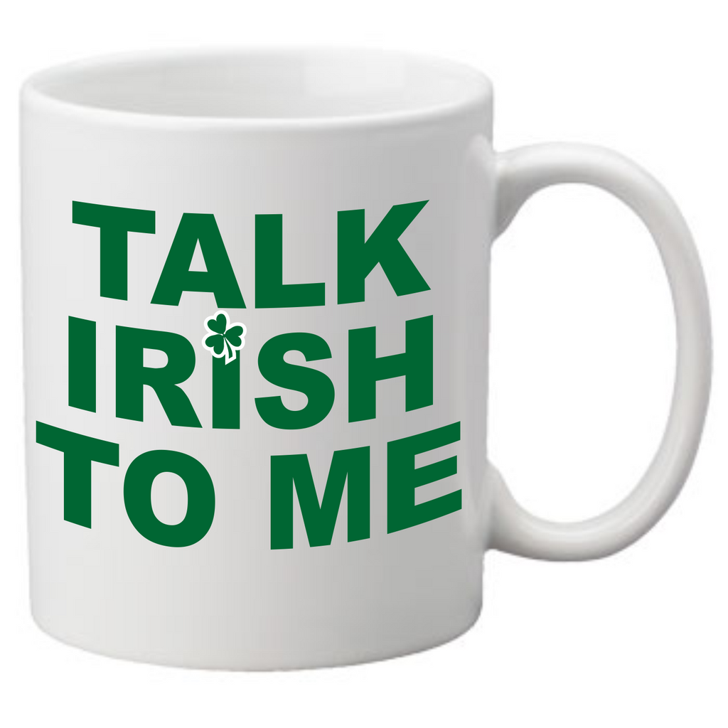 Talk Irish To Me Coffee Mug