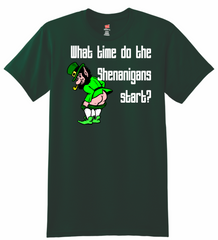 What time do the shenanigans start? T-Shirt