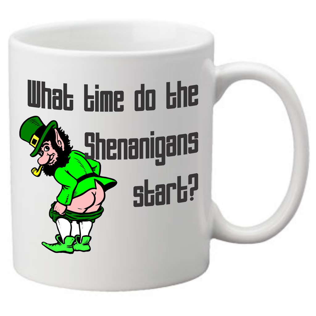 What time do the shenanigans start? Coffee Mug