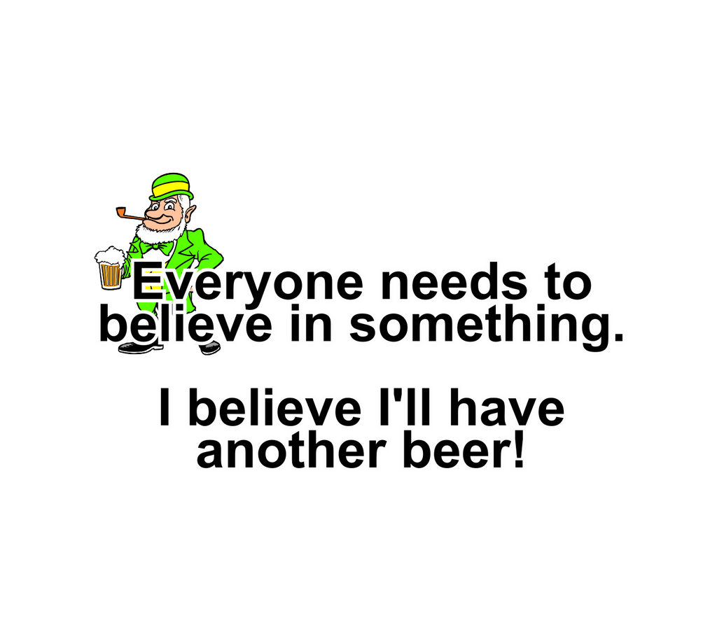 everyone needs to believe in something