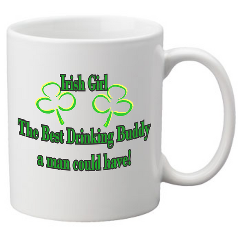 irish girl the best drinking buddy a man could have Coffee Mug