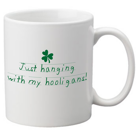Just hanging with my hooligans Coffee Mug