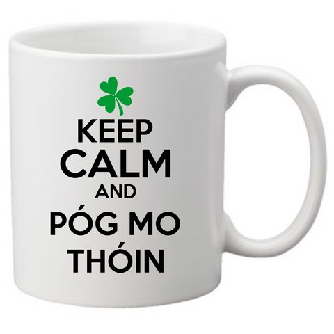 Keep Calm and Póg Mo Thóin (Kiss My ASS) Coffee Mug