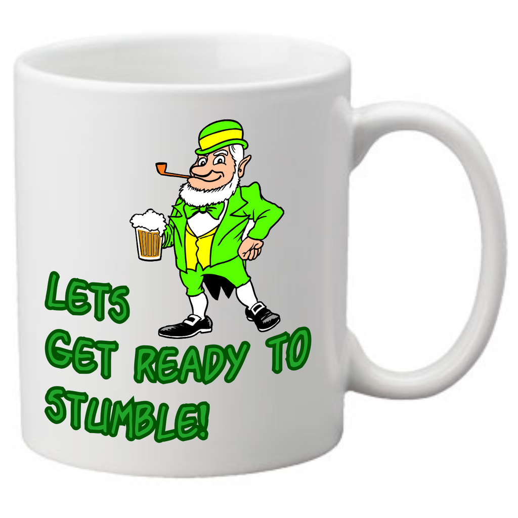 Lets get ready to stumble Coffee Mug