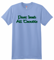 Part Irish All Trouble T-Shirt