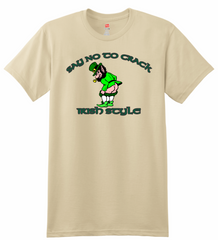 Say no to crack irish style T-Shirt