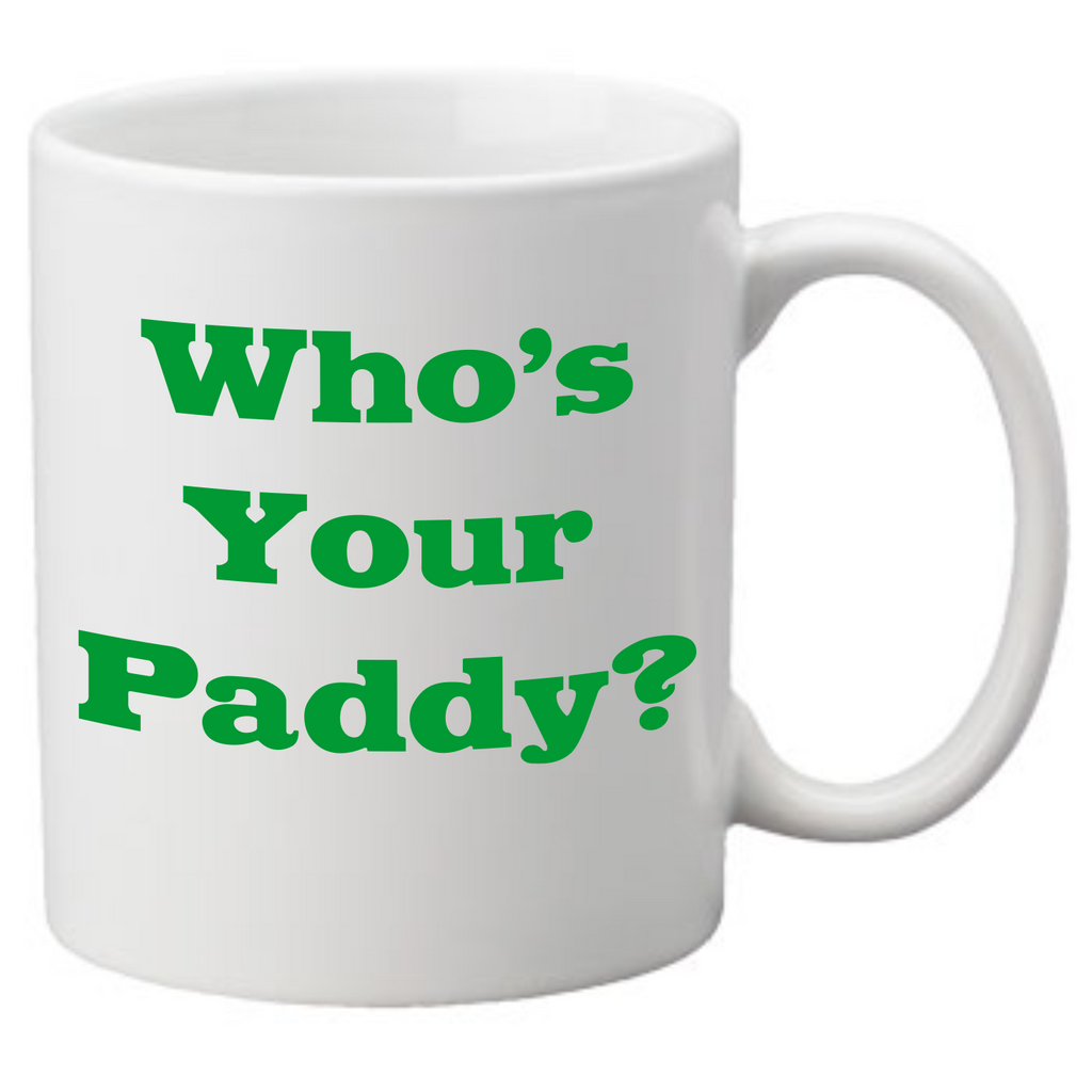 Whos your paddy? Coffee Mug