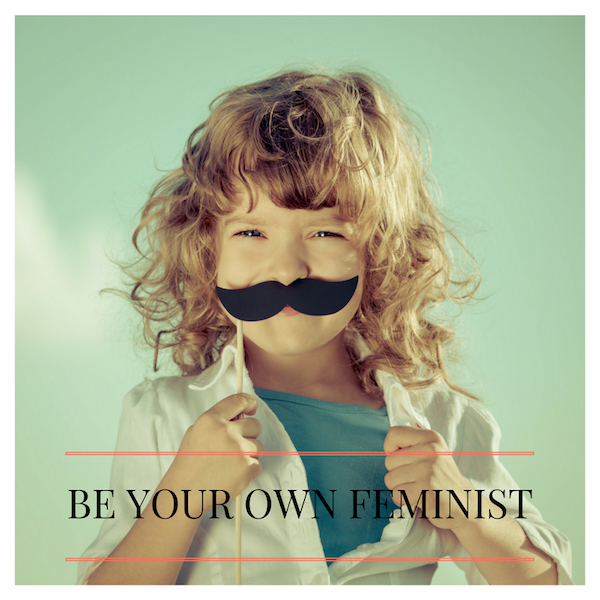 5 ways to be your own feminist 💪🏼💓