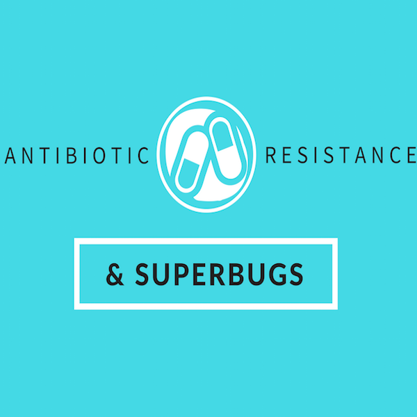 What's the deal with antibiotic-resistant superbugs?
