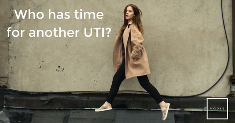 Who has time for another UTI?